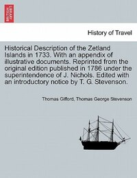 Historical Description Of The Zetland Islands In 1733. With An Appendix Of Illustrative Documents…
