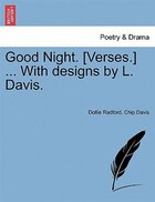 Good Night. [verses.] ... With Designs By L. Davis.