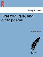 Gresford Vale, And Other Poems.
