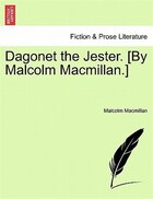 Dagonet The Jester. [by Malcolm Macmillan.]