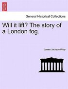 Will It Lift? The Story Of A London Fog.