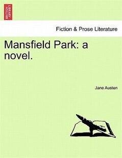 Mansfield Park: A Novel.