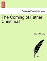 The Coming Of Father Christmas.