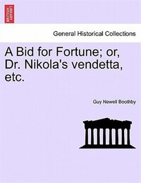 A Bid For Fortune; Or, Dr. Nikola's Vendetta, Etc.