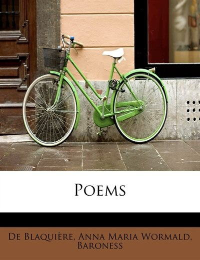 Poems by Anna Maria Wormald Baroness BlaquiÞre