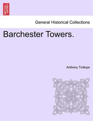 Barchester Towers. Vol. III. by Anthony Trollope