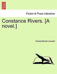Constance Rivers. [a Novel.]