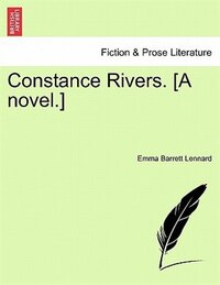 Constance Rivers. [A novel.] VOL. III