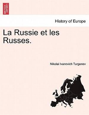 La Russie Et Les Russes. by Nikolai Ivanovich Turgenev