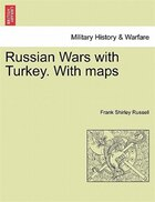 Russian Wars With Turkey. With Maps