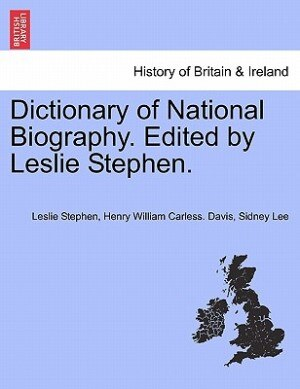 Dictionary Of National Biography. Edited By Leslie Stephen. Vol. Xxx by Leslie Sir. Stephen