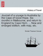 Journal Of A Voyage To Australia By The Cape Of Good Hope. Six Months In Melbourne, And Return To…