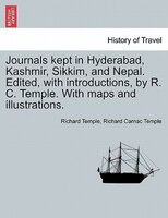 Journals Kept In Hyderabad, Kashmir, Sikkim, And Nepal. Edited, With Introductions, By R. C. Temple…