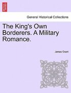 The King's Own Borderers. A Military Romance.