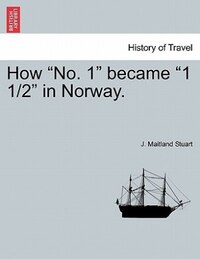 """How """"no. 1"""" Became """"1 1/2"""" In Norway."""