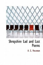 Shropshire Lad And Last Poems