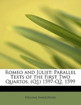 Book Romeo And Juliet: Parallel Texts Of The First Two Quartos, (q1) 1597-q2, 1599 by William Shakespeare