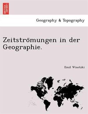 Zeitstro?mungen In Der Geographie. by Emil Wisotzki