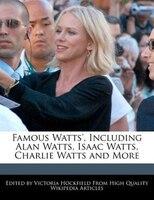 Famous Watts', Including Alan Watts, Isaac Watts, Charlie Watts And More