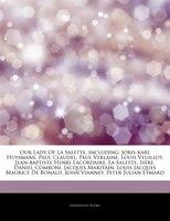 Articles On Our Lady Of La Salette, including: Joris-karl Huysmans, Paul Claudel, Paul Verlaine…