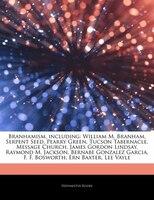 Articles On Branhamism, including: William M. Branham, Serpent Seed, Pearry Green, Tucson…