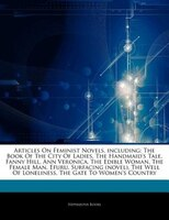 Articles On Feminist Novels, including: The Book Of The City Of Ladies, The Handmaid's Tale, Fanny…