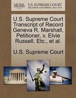 U.s. Supreme Court Transcript Of Record Geneva R. Marshall, Petitioner, V. Elvie Russell, Etc., Et…