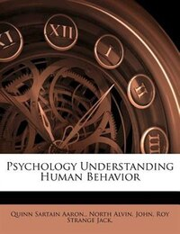 Psychology Understanding Human Behavior