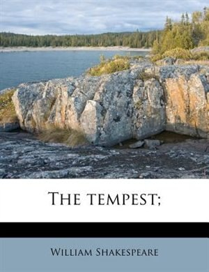 The Tempest; by William Shakespeare