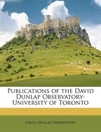 Publications Of The David Dunlap Observatory- University Of Toronto