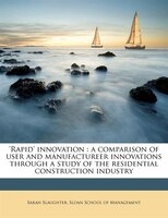 'rapid' Innovation: A Comparison Of User And Manufactureer Innovations Through A Study Of The…