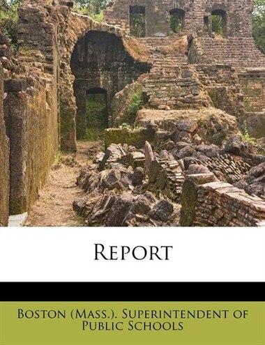 Report de Boston (mass.). Superintendent Of Public