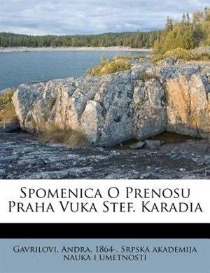 Spomenica O Prenosu Praha Vuka Stef. Karadia by Gavrilovi Andra 1864-