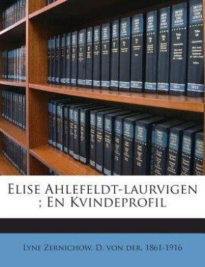 Elise Ahlefeldt-laurvigen ; En Kvindeprofil by D. von der 1861-1916 Lyne Zernichow
