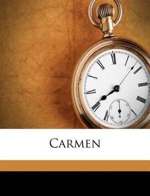 Carmen by Mérimée Prosper 1803-1870