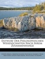 Entwurf Der Philosophischen Wissenschaften Nach Ihrem Zusammenhange