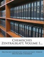 Chemisches Zentralblatt, Volume 1...