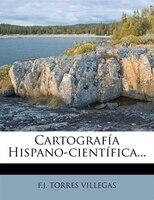 Cartografía Hispano-científica...