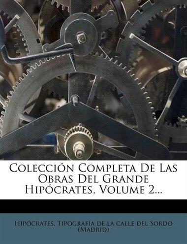 Colecci N Completa de Las Obras del Grande Hip Crates, Volume 2... by Tipografía De La Calle Del Sordo (madri