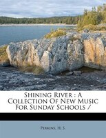 Shining River: A Collection Of New Music For Sunday Schools /