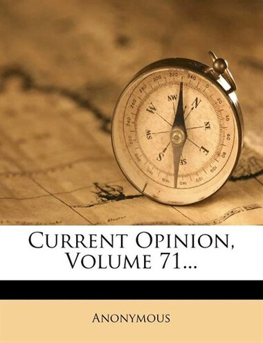 Current Opinion, Volume 71... by Anonymous