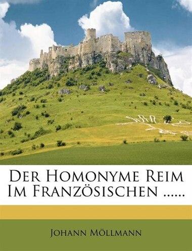 Der Homonyme Reim Im Französischen ...... by Johann Möllmann