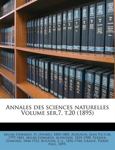Annales Des Sciences Naturelles Volume Ser.7, T.20 (1895) by H. (henri) 1800-1885 Milne-edwards
