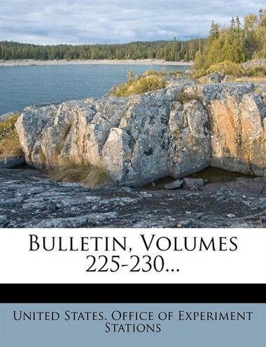 Bulletin, Volumes 225-230... by United States. Office Of Experiment Stat