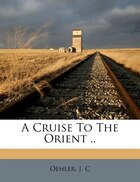 A Cruise To The Orient ..