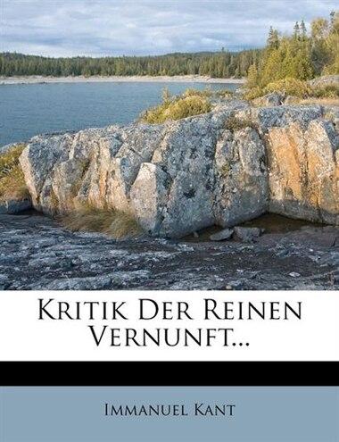Kritik der reinen Vernunft. Fünfte Auflage. by Immanuel Kant
