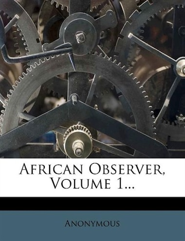 African Observer, Volume 1... by Anonymous