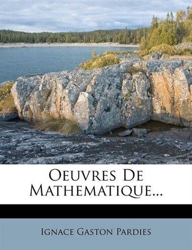 Oeuvres De Mathematique... by Ignace Gaston Pardies
