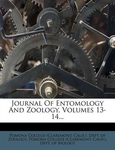 Journal Of Entomology And Zoology, Volumes 13-14... by Pomona College (claremont