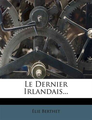 Le Dernier Irlandais... by Élie Berthet